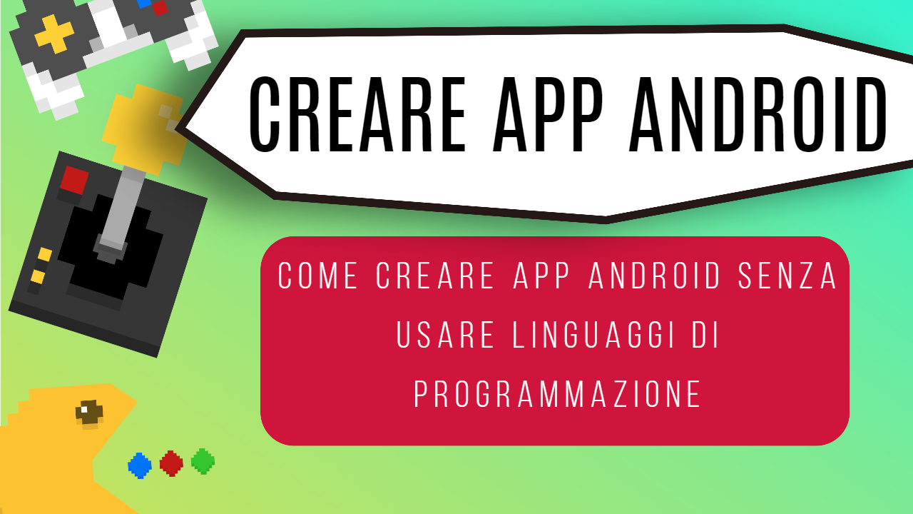 Crea un'app Android senza linguaggio di programmazione